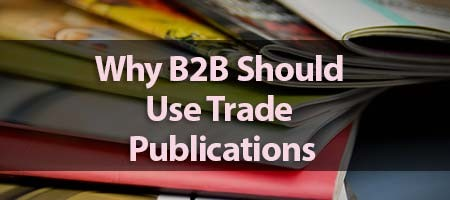 "Dove Direct Print and Marketing Blog, ""Why B2B Should Use Trade Publications"""
