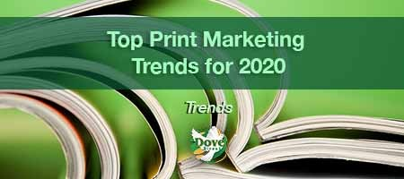 dove-direct-blog-Top-Print-Marketing-Trends-for-2020