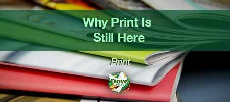 dove-direct-blog-Why-Print-Is-Still-Here
