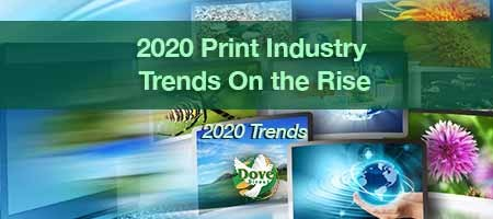 2020 Print Industry Trends On the Rise