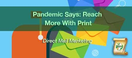dove-direct-blog-Pandemic-Says-Reach-More-With-Print